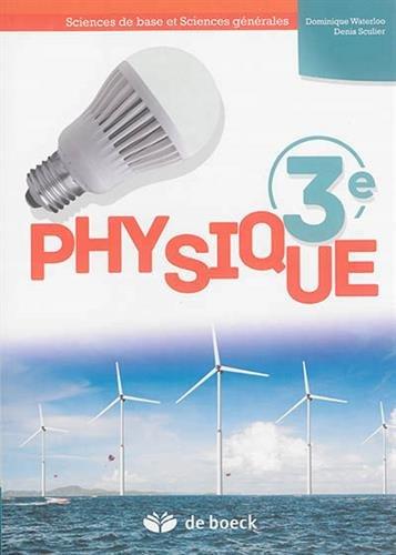 Physique 3e par Denis Sculier, Dominique Waterloo