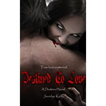 Destined to Love: A Destined Novel (Destined Novels Book 2)