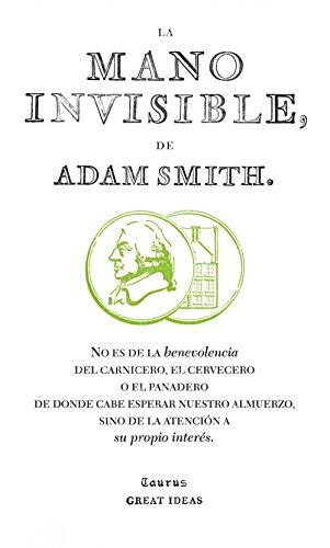 La mano invisible (Serie Great Ideas 15) por Adam Smith