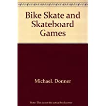 Bike Skate and Skateboard Games