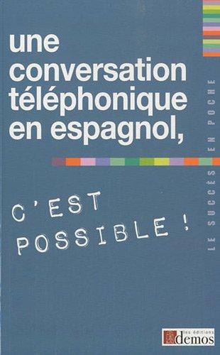 Une conversation téléphonique en espagnol, c'est possible !