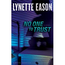 No One to Trust (Hidden Identity Book #1): A Novel: Volume 1