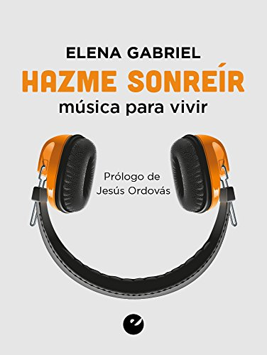 Descargar Libro Hazme Sonreír: música para vivir de Elena Gabriel