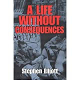 a life without consequences elliott stephen