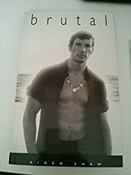 Brutal by Aiden Shaw (1996-10-02)