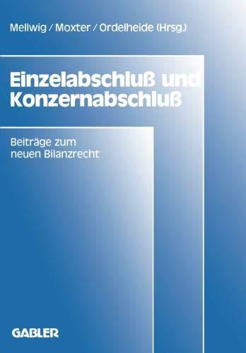Einzelabschluß und Konzernabschluß: Beiträge zum neuen Bilanzrecht, Band 1 (Frankfurter Betriebswirtschaftliches Forum an der Johann-Wolfgang-Goethe-Universität, Band 1)