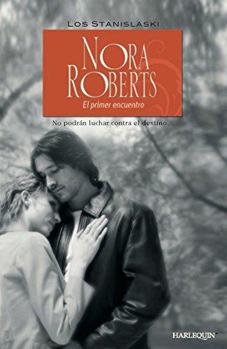 El primer encuentro: Los Stanislaski (4) (Nora Roberts) por Nora Roberts