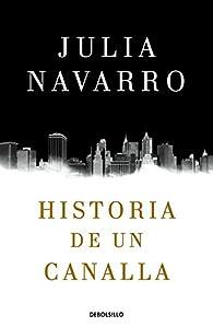 Historia de un canalla par Julia Navarro