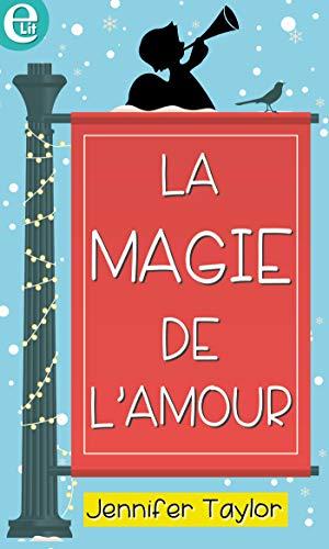 La magie de l'amour (E-LIT) par [Taylor, Jennifer]