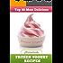 Top 50 Most Delicious Homemade Frozen Yogurt Recipes (Recipe Top 50's Book 7)