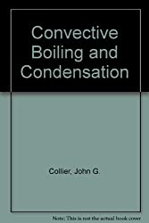 Convective boiling and condensation by John G Collier (1972-07-30)