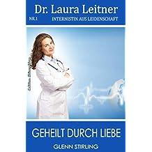 Dr. Laura Leitner #1: Geheilt durch Liebe