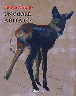 Un Cuore Abitato Rupart Gallery Italian Edition Ebook Felice