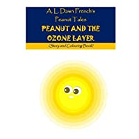 Peanut and the Ozone Layer: Story and Colouring Book (Peanut Tales)