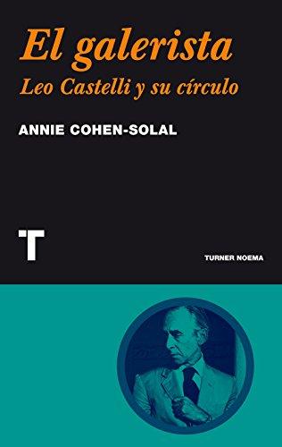 El galerista: Leo Castelli y su círculo (Noema)