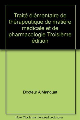 Traité élémentaire de thérapeutique de matière médicale et de pharmacologie Troisième édition