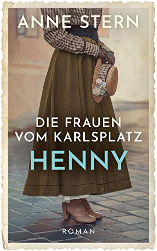 Die Frauen vom Karlsplatz - Henny (Die Lichterfelde-Trilogie 2)