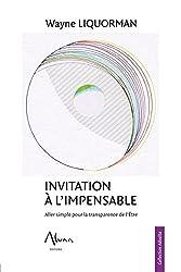 Invitation à l'impensable - Aller simple pour la transparence de l'Etre
