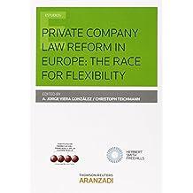 Private company law reform in Europe : the race for flexibility (Monografía)