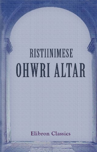 Ristiinimese Ohwri Altar: Talu rahwa palwe raamat, kus sees on:hommiku, õhtu, söögi, pühade, ristmise, pulma, haiguse, surnu puusärki panemise, surnu ... saatmise laualkäija ja lese palwed ja laulud