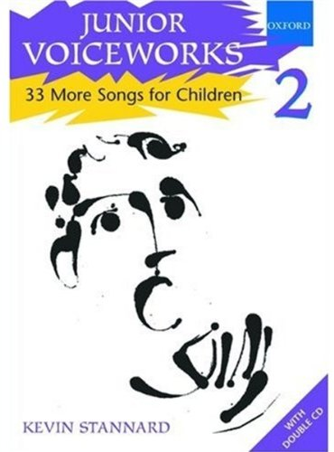 Junior Voiceworks 2: 33 More Songs for Children: v. 2