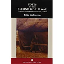 Poets of the Second World War (Writers and Their Work) by Rory Waterman (2015-09-01)
