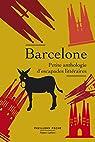 Barcelone, petite anthologie d'escapades littéraires par Laffont
