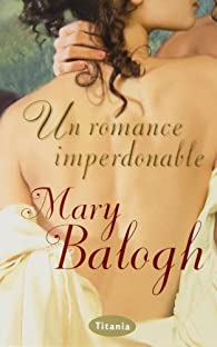 Un romance imperdonable par Mary Balogh