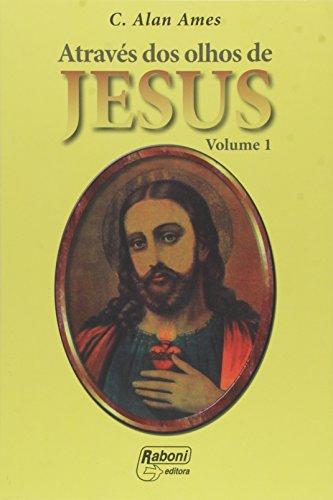 Através Dos Olhos De Jesus - V.1