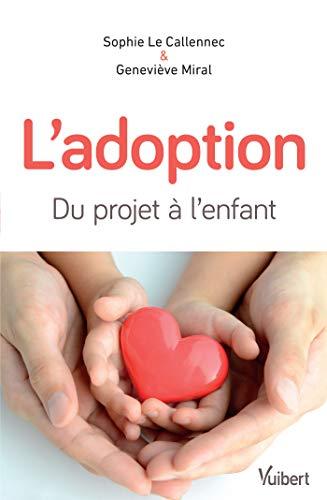 L'adoption : du projet à l'enfant par Sophie Le Callennec