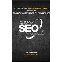 Curso Seo Profesional©: Claves para #SerMásEnInternet a través del posicionamiento en buscadores