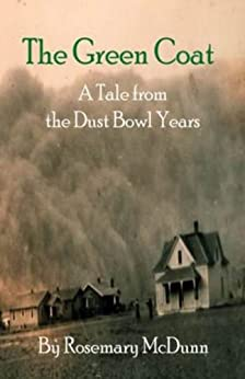 The Green Coat: A Tale from the Dust Bowl Years (English Edition) di [McDunn, Rosemary]