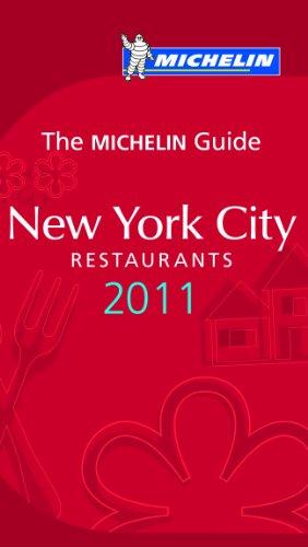 Michelin Guide New York 2011 2011: Hotels & Restaurants (Michelin Guides)
