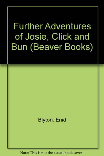 The further adventures of Josie, Click and Bun