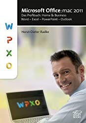 Microsoft Office:mac 2011: Das Profibuch: Home and Business: Word - Excel - PowerPoint - Outlook