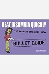 Beat Insomnia Quickly: Bullet Guides by Sara Kirkham (2012-03-30) Paperback