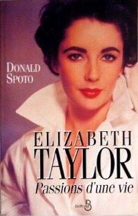 ELIZABETH TAYLOR.  Passions d'une vie