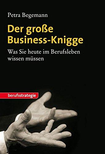 Petra Begemann: Der große Business- Knigge