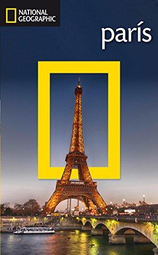 Guía de viaje National Geographic: París (GUIAS DE VIAJE NG)
