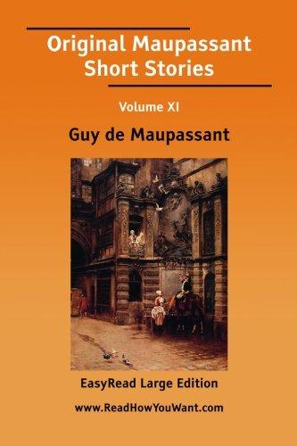 11: Original Maupassant Short Stories Volume XI [EasyRead Large Edition]
