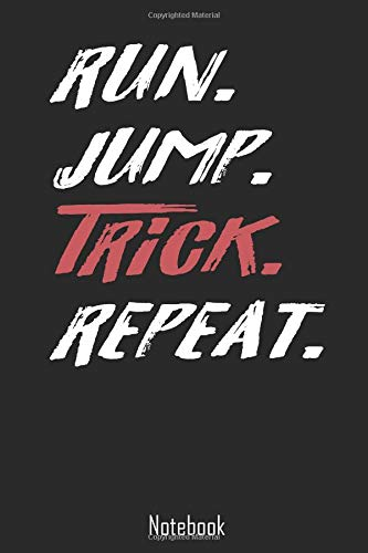 Run. Jump. Trick. Repeat.: Parkour Freerunning Tricking Notebook | college book | diary | journal | booklet | memo | composition book | 110 sheets - ruled paper 6x9 inch