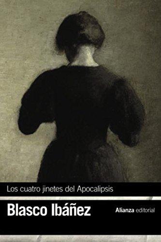 Los cuatro jinetes del Apocalipsis (El Libro De Bolsillo - Bibliotecas De Autor - Biblioteca Blasco Ibáñez) (Spanish Edition)