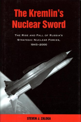 The Kremlin's Nuclear Sword: The Rise and Fall of Russia's Strategic Nuclear Forces 1945-2000