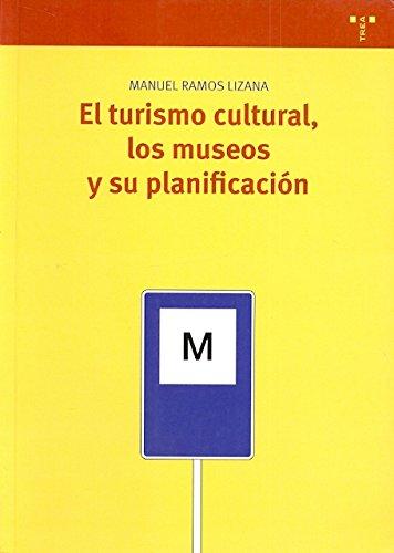 [EPUB] El turismo cultural, los museos y su planificación (biblioteconomía y administración cultural)