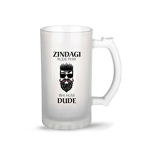 iKraft Funny and Cool Zindagi Rude Fir Bhi Hum Dude Quote Printed Frosted Beer Mug for Friends/Brother/Boyfriend