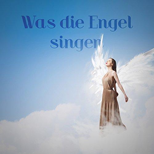 Was die Engel singen