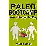 Paleo Bootcamp: Lose 1 Pound Per Day (English Edition)