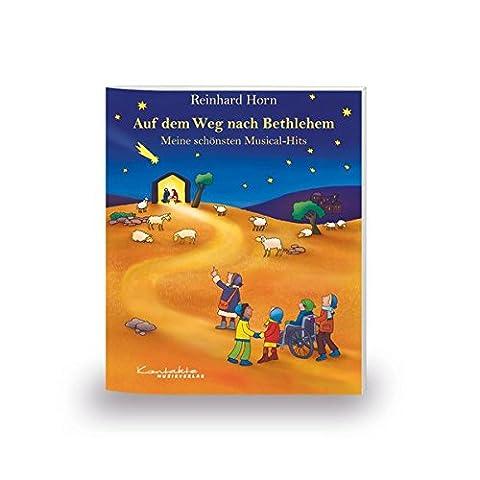 Auf dem Weg nach Bethlehem - Meine schönsten Musical-Hits: Heft (Hits Songbook)