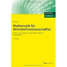 Mathematik für Wirtschaftswissenschaftler 3: Lineare Algebra, Lineare Optimierung und Graphentheorie (NWB Studium Betriebswirtschaft)