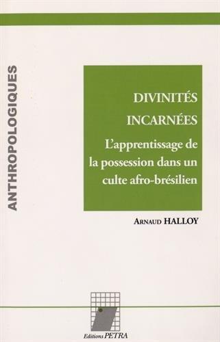 Divinités incarnées : L'apprentissage de la possession dans un culte afro-brésilien